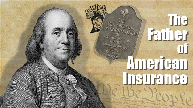 Benjamin Franklin, The Father of American Insurance