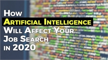 Artificial Intelligence Will Affect Your Job Search in 2020