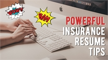 How to Make Your Insurance Industry Resume Powerful So You Get the Job You Really Want in 2018!